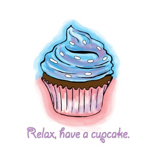 "Cup cake with text that reads: ""Relax, eat a cup cake."""
